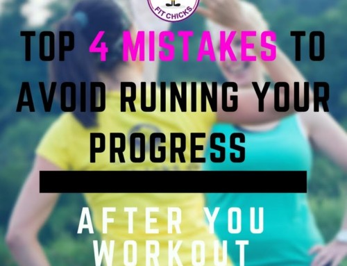EPISODE #28 – FIT CHICKS Chat Podcast: Top 4 fitness mistakes to AVOID ruining your progress!