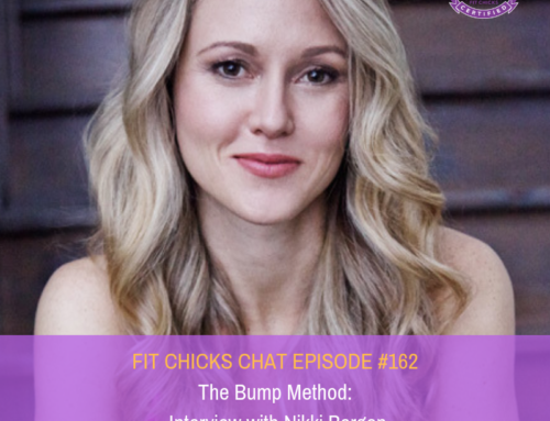FIT CHICKS Chat Episode #162: THE BUMP METHOD – INTERVIEW WITH NIKKI BERGEN