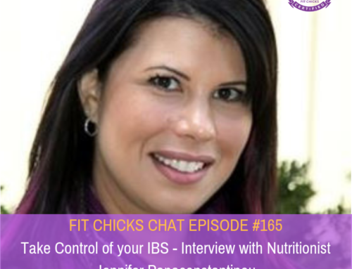 FIT CHICKS Chat Episode #165″ Take Control of your IBS – Interview with Nutritionist Jennifer Papaconstantinou