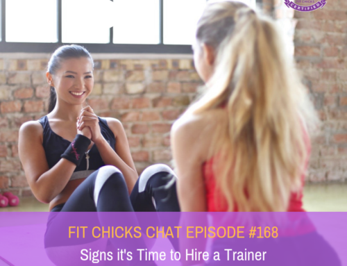 FIT CHICKS Chat Episode #168: Signs it is time to hire a trainer