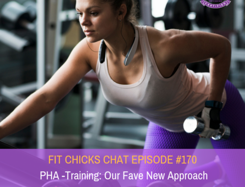 FIT CHICKS CHAT EPISODE #170  PHA -Training: Our Fave New Approach to Get Your Sweat On!