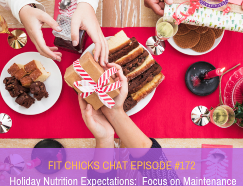 FIT CHICKS CHAT EPISODE #172:  Holiday Expectations: Focus on Maintenance