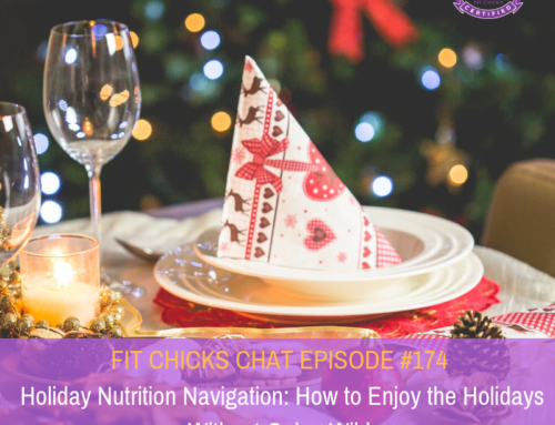 FIT CHICKS CHAT EPISODE #174:  Navigating Holiday Nutrition: How to Enjoy the Holidays without Gaining Weight