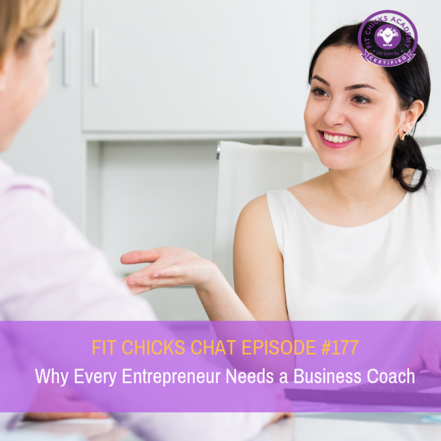 FIT CHICKS CHAT EPISODE #177: Why Every Entrepreneur Needs a