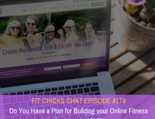 FIT CHICKS CHAT EPISODE #179: Do You Have a Plan for Building your Online Fitness Business in 2019?