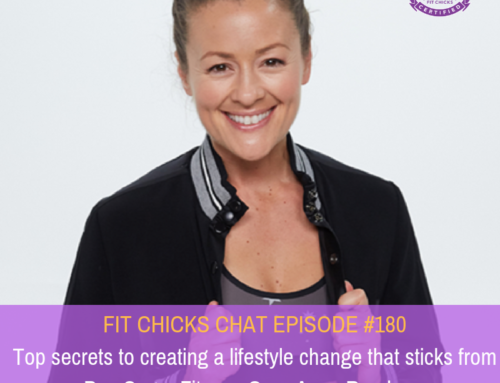 FIT CHICKS CHAT EPISODE #180 – Top secrets to creating a lifestyle change that sticks from Pop Sugar Fitness Guru Anna Renderer