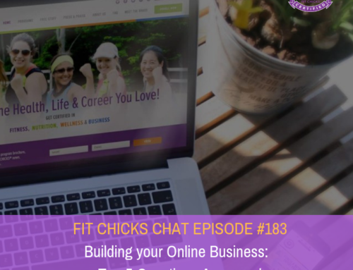 FIT CHICKS CHAT EPISODE #183 – Building your Online Business: Top 5 Questions Answered