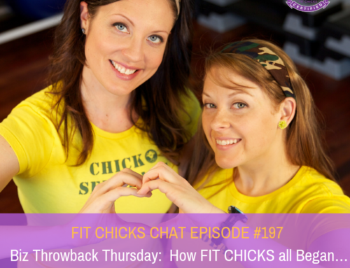 FIT CHICKS CHAT Episode #Episode 197 –  Biz Throwback Thursday:  How FIT CHICKS all Began…