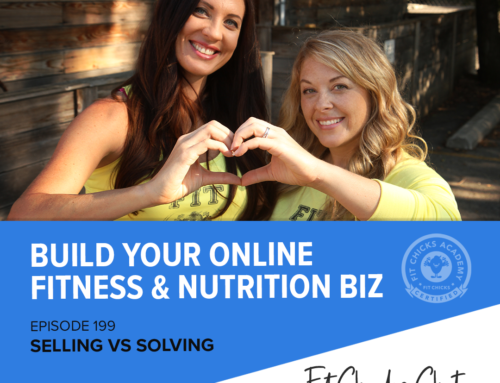 FIT CHICKS CHAT Episode 199 – Selling vs Solving