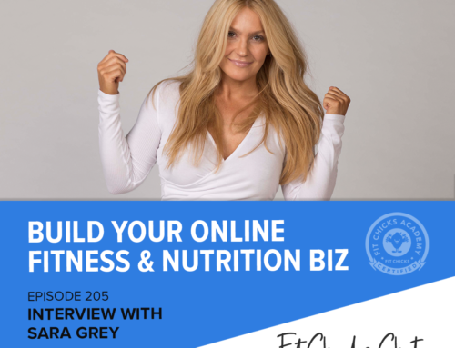 FIT CHICKS Chat Episode 205 – From online to in-store products – How to grow your brand presence: Interview with Sara Grey