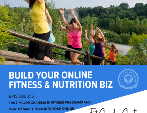 FIT CHICKS Chat Episode 215:  The 3 Major Changes In Fitness Programs and how to adapt them into your online coaching business