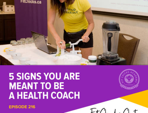 FIT CHICKS Chat Episode 216: 5 Signs You Are Meant to Be a Health Coach