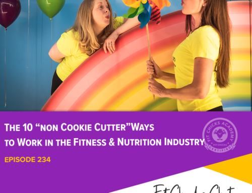 "FIT CHICKS Chat Episode 234: The TOP 10 ""Non Cookie Cutter"" Ways to Work in Fitness & Nutrition Industry WITHOUT Teaching Classes or Personal Training"