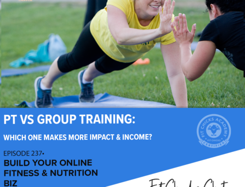 FIT CHICKS Chat Episode 237: FIT CHICKS Chat Episode 237: PT vs Group Training…Which One Makes More Impact and More Income?