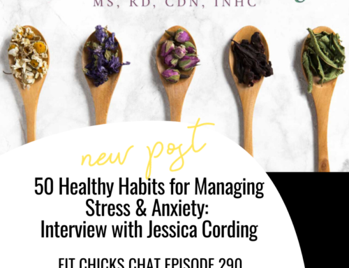 FIT CHICKS Chat Episode 290 – 50 Healthy Habits for Managing Stress & Anxiety: Interview with Jessica Cording