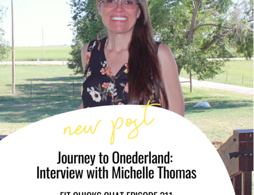FIT CHICKS Chat Episode 311 – Journey to Onederland: Interview with Michelle Thomas