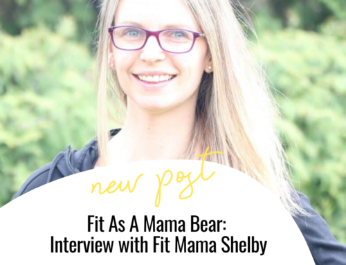 FIT CHICKS Chat Episode 310 – Fit As A Mama Bear: Interview with Fit Mama Shelby