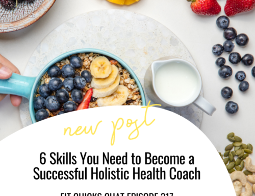 FIT CHICKS Chat Episode 317 – 6 Skills You Need to Become a Successful Holistic Health Coach