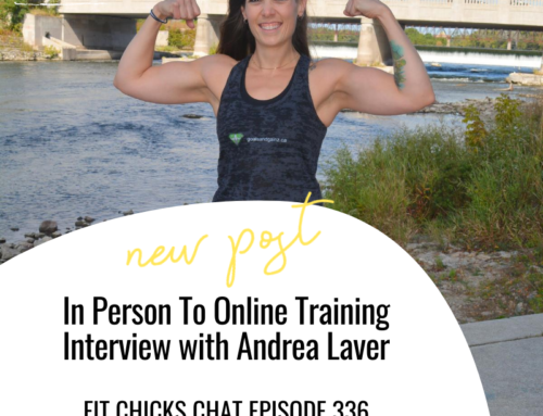 FIT CHICKS Chat Episode 336 -In Person To Online Training – Interview with Andrea Laver