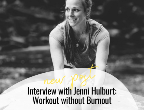 FIT CHICKS Chat Episode 341 – Interview with Jenni Hulburt: Workout without Burnout