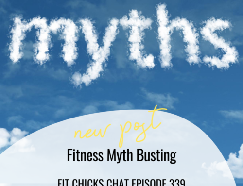 FIT CHICKS Chat Episode 339 – Fitness Myth Busting