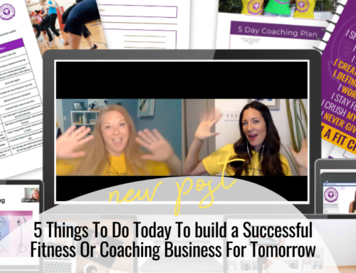 FIT CHICKS Chat Episode 366 – 5 Things To Do Today To build a Successful Fitness Or Coaching Business For Tomorrow