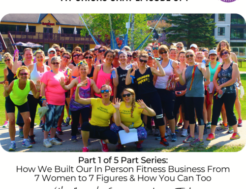 FIT CHICKS Chat Episode 374 – PART 1 OF 5 PART SERIES HOW WE BUILT OUR IN PERSON FITNESS BUSINESS FROM 7 WOMEN TO 7 FIGURES AND HOW YOU CAN TOO