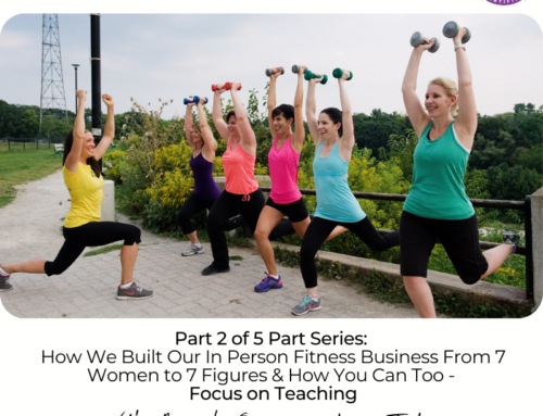 FIT CHICKS Chat Episode 375 – Part 2 of 5 Part Series: How We Built Our In Person Fitness Business From 7 Women to 7 Figures & How You Can Too – Focus on Teaching