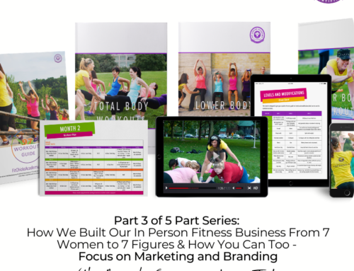 FIT CHICKS Chat Episode 376 – Part 3 of 5 Part Series: How We Built Our In Person Fitness Business From 7 Women to 7 Figures & How You Can Too – Focus on Marketing and Branding