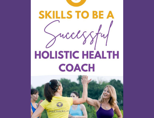 The 6 Skills You need to be a Successful Holistic Nutrition & Health Coach