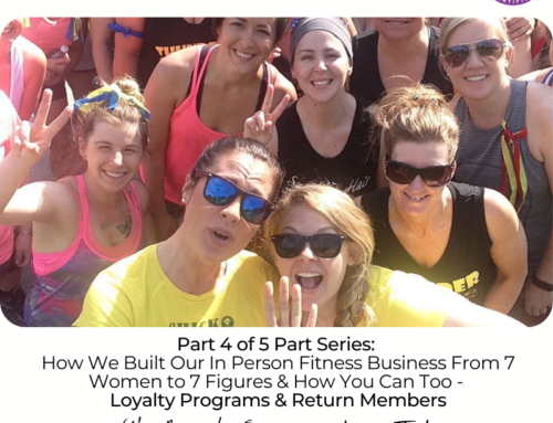 FIT CHICKS Chat Episode 377 – Part 4 of 5: How We Built Our In Person Fitness Business From 7 Women to 7 Figures and How You Can Too – Loyalty Programs and Return Members