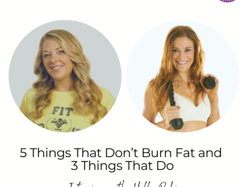 FIT CHICKS Chat Episode 387 – 5 Things That Don't Burn Fat and 3 Things That Do – Interview with Holly Perkins