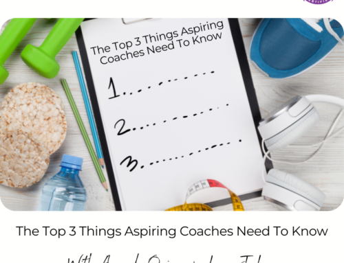 FIT CHICKS Chat Episode 394 – The Top 3 Things Aspiring Coaches Need To Know