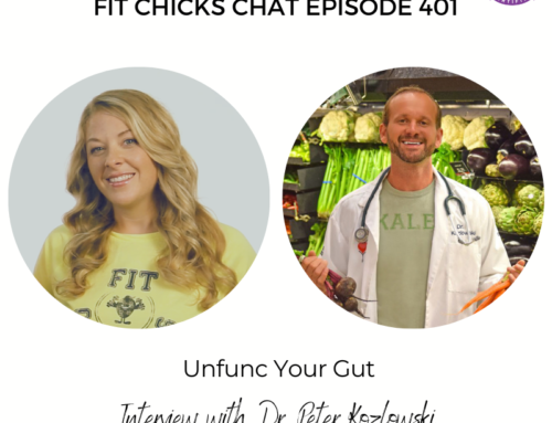 FIT CHICKS Chat Episode 401 –  Unfunc Your Gut with Dr. Peter Kozlowski